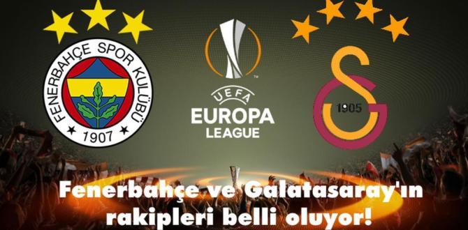 UEFA Avrupa Ligi kura çekimi ne zaman, hangi kanalda? Galatasaray ve Fenerbahçe'nin rakibi belli oluyor!